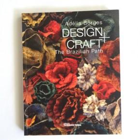 """""""Design + Artesanato: O caminho brasileiro"""" por Adelia Borges"""